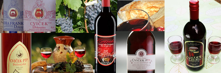 Cvicek is the famous wine of Dolenska - Sloveniaforyou